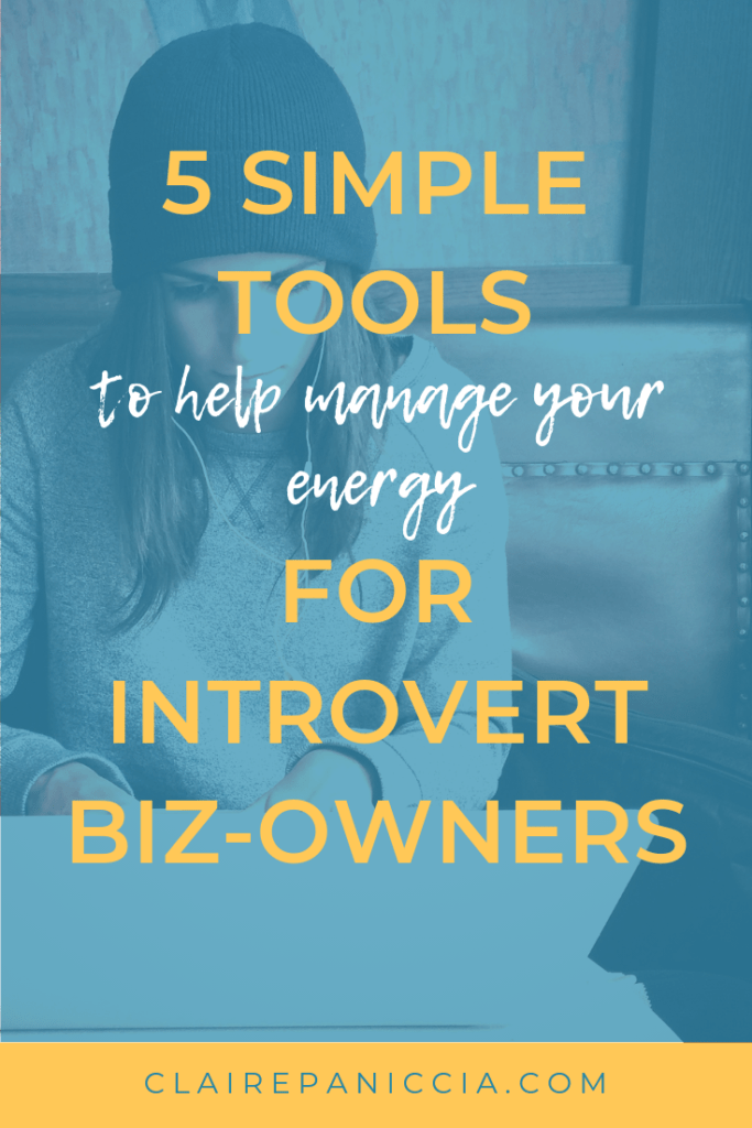 5 Simple Tools to help manage your energy For Introverted Business Owners